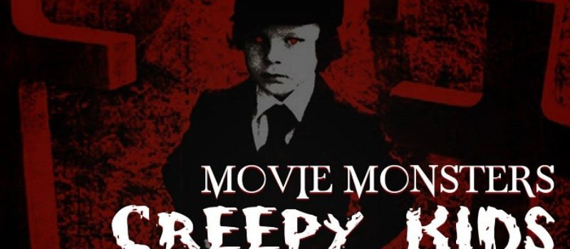 Movie Monsters: Creepy Kids