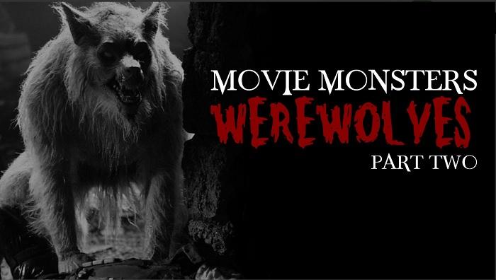 Movie Monsters: Werewolves Part 2