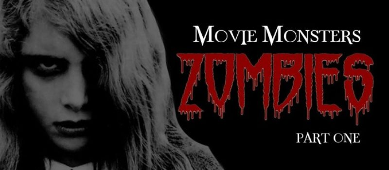 Movie Monsters: Zombies Part 1