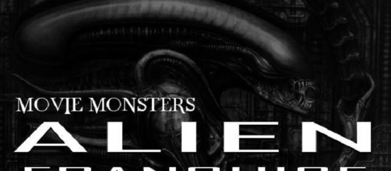 Movie Monsters: The Alien Franchise – Alien to Resurrection