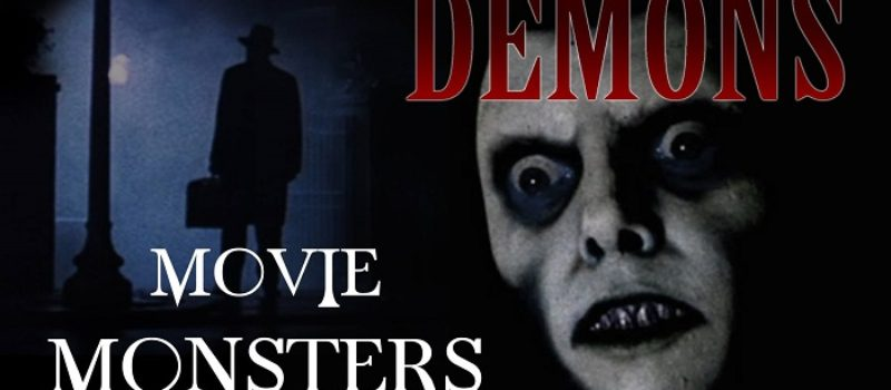 Movie Monsters: Demons & Possessions