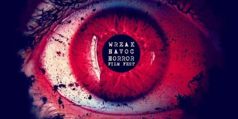 Wreak Havoc Horror Film Fest: Reviews Pt. 2