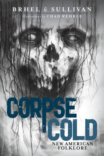 Corpse Cold: New American Folklore – interview w/ author John Brhel